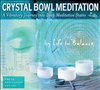 Crystal Bowel Meditation CD