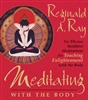 Meditating with the Body CD with Reginald A. Ray