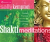 Shakti Meditations, CD by Sally Kempton