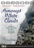Amongst White Clouds, A DVD film by Edward Burger