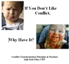 If You Don't Like Conflict, Why Have It, by Jack Elias, DVD