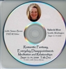 Romantic Fantasy, Everyday Disapointment, 2008 DVD with Judith Simmer-Brown