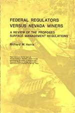 Federal regulators versus Nevada miners, a review of the proposed surface management regulations [OUT OF PRINT]