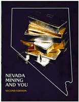 Nevada mining and you: A resource guide, with sections on historical mining camps, modern exploration and mining methods, and an overview of some mineral-producing areas in the state (second edition) [PHOTOCOPY]