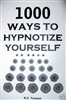 1000 WAYS TO HYPNOTIZE YOURSELF