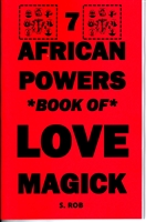 7 AFRICAN POWERS BOOK OF LOVE MAGIC