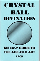 CRYSTAL BALL DIVINATION book by S. Rob