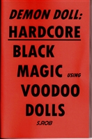 DEMON DOLL: HARDCORE BLACK MAGIC w/ VOODOO DOLLS book by S. Rob occult