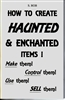 HOW TO CREATE HAUNTED & ENCHANTED ITEMS book