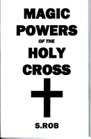 MAGICAL POWERS OF THE HOLY CROSS