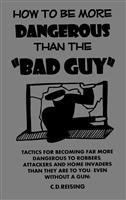 How to be More Dangerous than the Bad Guy