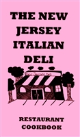 THE NEW JERSEY ITALIAN DELI RESTAURANT COOKBOOK