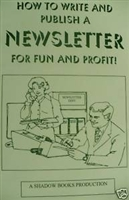 HOW TO WRITE AND PUBLISH YOUR OWN NEWSLETTER FOR FUN OR PROFIT