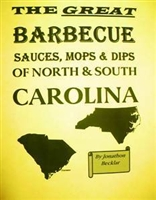 THE GREAT BARBECUE SAUCES, MOPS & DIPS OF NORTH & SOUTH CAROLINA