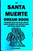 THE SANTA MUERTE DREAM BOOK