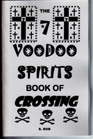 THE 7 VOODOO SPIRITS BOOK OF CROSSING by S. Rob occult black magic curses