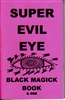 The SUPER EVIL EYE BLACK MAGICK