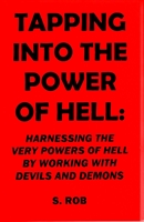 TAPPING INTO THE POWER OF HELL