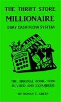 Thrift Store Millionaire: Ebay Rags to Riches EBAY CASH FLOW SYSTEM