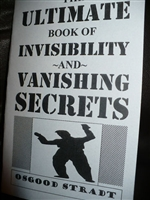 The Ultimate Book of Invisibility And vanishing Secrets