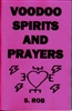 The book of VOODOO SPIRITS AND PRAYERS