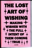 The Lost Art of Wishing Book (Make wishes with the full intent of them coming true)
