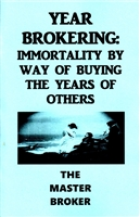 YEAR BROKERING: IMMORTALITY BY WAY OF BUYING THE YEARS OF OTHERS