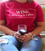 """Wine...a hug in a glass"" t-shirt from 2 queen b's"