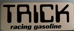 TRICK Racing Gasoline - decal sticker sold each