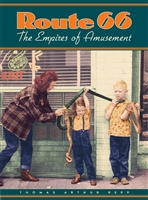 Route 66: The Empires of Amusement by Thomas Arthur Repp