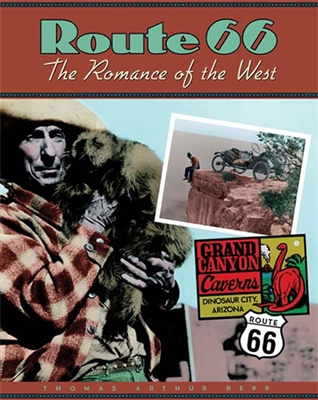Route 66: The Romance of the West by Thomas Arthur Repp