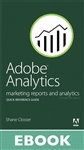 Adobe Analytics Quick-Reference Guide: Market Reports and Analytics (formerly SiteCatalyst)