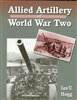 Allied Artillery of World War Two by Ian V. Hogg