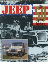 Jeep: The 50 Year History by Robert C. Ackerson