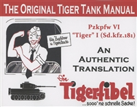 TigerFibel:  The Original Tiger Tank Manual by Wulf-D.  2nd Edition