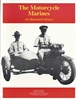 The Motorcycle Marines, an Illustrated History by Jack Sands