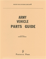 Army Vehicle Parts Guide by Dennis R. Spence