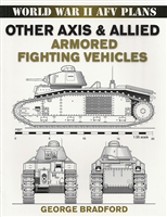 Other Axis & Allied Armored Fighting Vehicles by George Bradford
