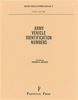 Army Vehicle Identification Numbers, 4th Edition by Dennis Spence