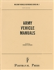 Army Vehicle Manuals, 4th Editions by Dennis Spence