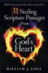 31 Sizzling Scripture Passages from God's Heart by William J. Loge: 9780578123530