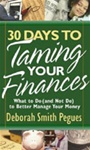 30 Days to Taming Your Finances: What to Do (and Not Do) to better Manage Your Money) - Deborah Smith Pegues