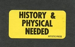 Labels - History Physical Needed