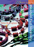Twenty to Make - Beaded Felt Jewellery - Helen Birmingham