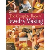 The Complete Book of Jewelry Making - A Full-Color Introduction to the Jewelers Art - Carles Codina