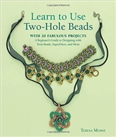 Learn to Use Two-Hole Beads with 25 Fabulous Projects: A Beginner's Guide to Designing With Twin Beads, SuperDuos, and More - Teresa Morse