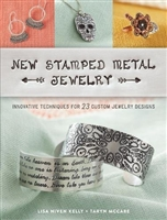 New Stamped Metal Jewelry: Innovative Techniques for 23 Custom Jewelry Designs, Lisa Niven Kelly & Taryn McCabe