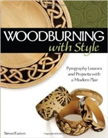 Woodburning with Style - Pyrography Lessons and Projects with Modern Flair - Simon Easton