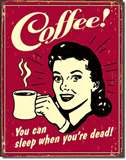 Coffee - Sleep when Dead tin signs