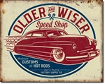 Older & Wiser - 50's Rod Tin Signs